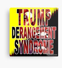 Trump Derangement Syndrome - TDS Metal Print