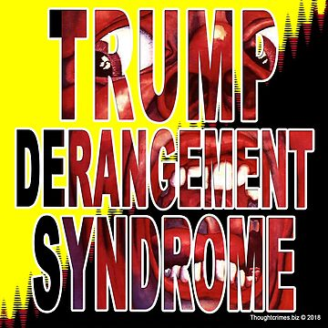 Trump Derangement Syndrome - TDS by EyeMagined