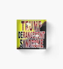 Trump Derangement Syndrome - TDS Acrylic Block