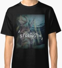 Pain Today, Strength Tomorrow Classic T-Shirt
