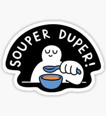 Souper Duper! Sticker