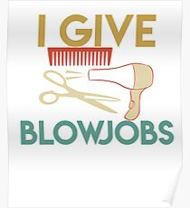 Funny Hairstylist I give BlowJobs Poster