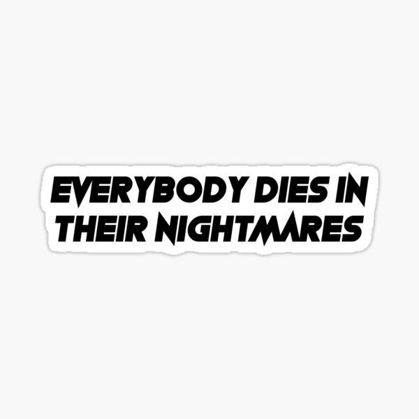 everybody dies in their nightmares- xxxtentacion Sticker