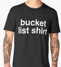 bucket list shirt Men's Premium T-Shirt