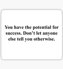 Potential For Success (Quote) Sticker