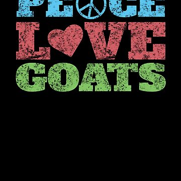 Hippie Goat Farmer - Peace Love Goats by EstelleStar
