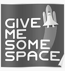 Give Me Some Space Poster