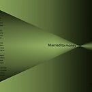 Married To Money by DigitallyStill