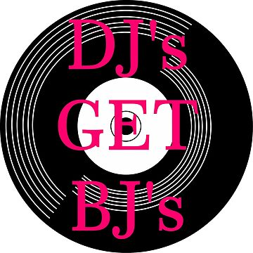 DJs Get BJs T Shirt and Hoodie by deadcwtchy