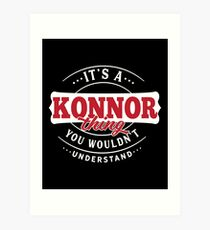 It's a KONNOR Thing You Wouldn't Understand Art Print