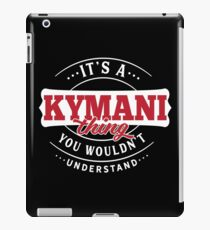 It's a KYMANI Thing You Wouldn't Understand iPad Case/Skin