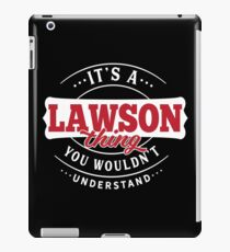It's a LAWSON Thing You Wouldn't Understand iPad Case/Skin