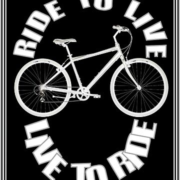 Ride to Live Live to Ride Bicycle Riding Health Print by posterbobs