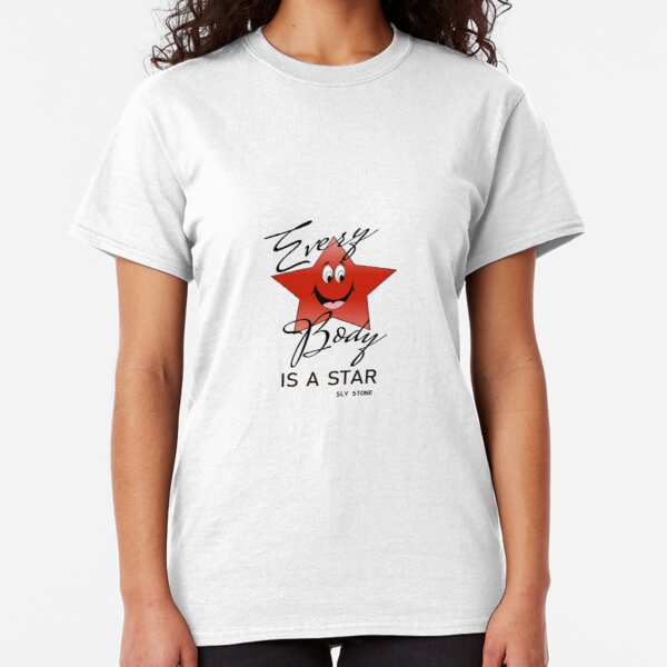 EVERYBODY IS A STAR Classic T-Shirt