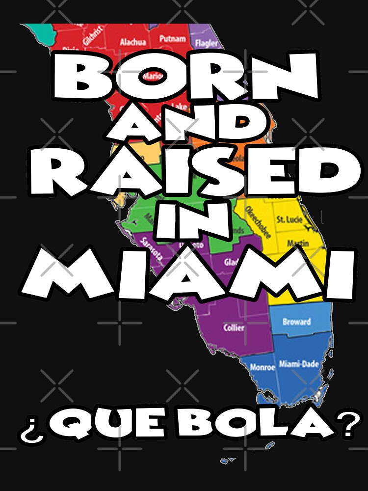 Born and raised in Miami Design by Mbranco