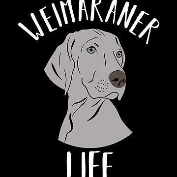 Weimaraner Life Dog Puppy Love by ccheshiredesign