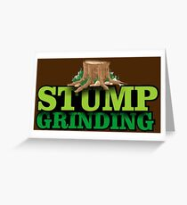 STUMP GRINDING (Stump Grinder's Gifts) Greeting Card