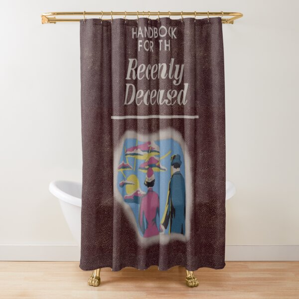 Beetlejuice Handbook For The Recently Deceased  Shower Curtain