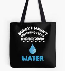 I Was Thinking About Water Tote Bag