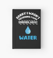 I Was Thinking About Water Hardcover Journal