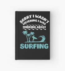 I Was Thinking About Surfing Summer Hardcover Journal