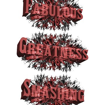 3D Fabulous greatness Smashing  by compact32