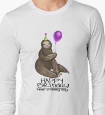 *HBD*--Have a Slothy Day Long Sleeve T-Shirt