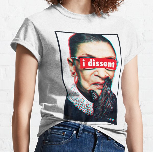 Ruth Bader Ginsburg I Dissent 3d Classic T-Shirt