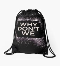 why dont we Drawstring Bag