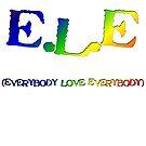 E.L.E. (Everybody Love Everybody) by DDLeach