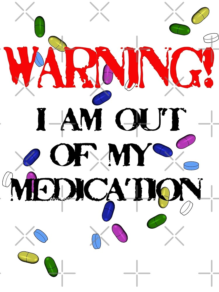 Out of medication! by DDLeach