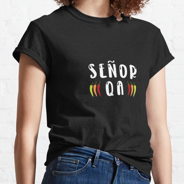 Senor QA Software Engineer Tester with Hot Peppers Classic T-Shirt
