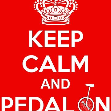 Keep Calm and Pedal On Unicycle Graphic by CreativeBridge
