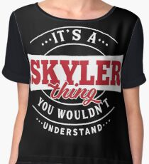 It's a SKYLER Thing You Wouldn't Understand Chiffon Top