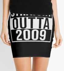 Straight Outta 2009 Classic 2009 - Made In 2009 Born In 2009 Gift Mini Skirt