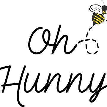 Oh Hunny | Cute bee quote by BethannieeJ