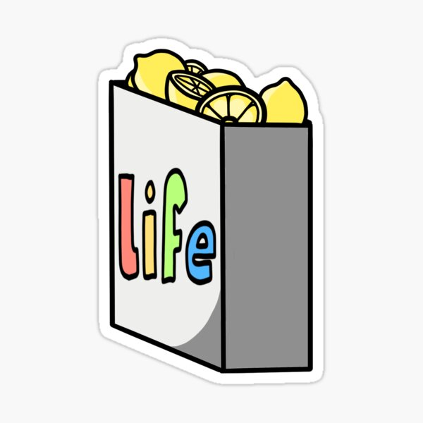 well, when life gives you lemons! Sticker