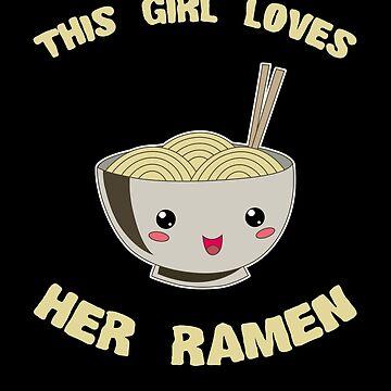 This Girl Loves Her Ramen Japanese Noodles Lover by Basti09
