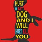 Don't hurt dogs. by Dave Crokaert