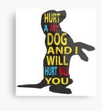 Don't hurt dogs. Metal Print