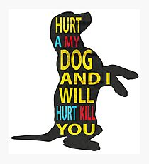 Don't hurt dogs. Photographic Print