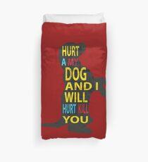 Don't hurt dogs. Duvet Cover
