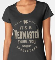 It's a Webmaster Thing Women's Premium T-Shirt