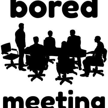 bored meeting by nataliebohemian