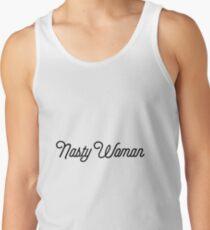 Nasty Woman [Fancy Text] Tank Top