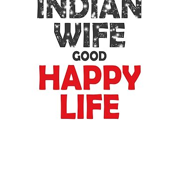 Indian Wife good Happy Life. by ramirodiz