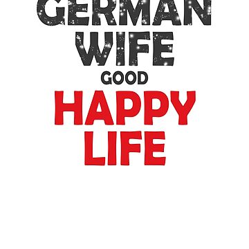 German Wife good Happy Life. by ramirodiz