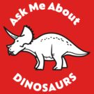 Ask Me About Dinosaurs by David Orr