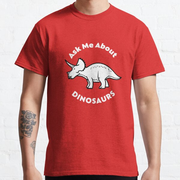 Ask Me About Dinosaurs Classic T-Shirt