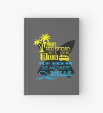 Surfing bus wave palm surfer saying Hardcover Journal